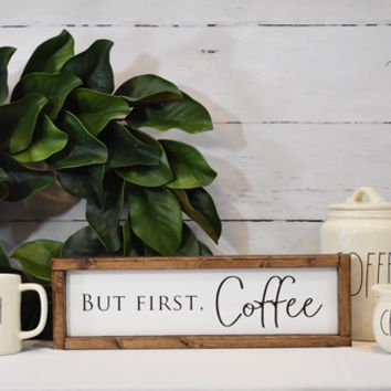"""""""But first, Coffee Sign"""" - White Large"""