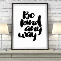 "PRINTABLE ART ""Be Kind Anyway"" Printable Quote Typography Print Postive Art Motivational Inspirational Typography Poster Instant Download"