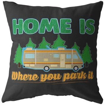 Funny Camping Pillows Home Is Where You Park It