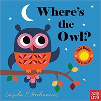Where's the Owl? Board book – October 10, 2017