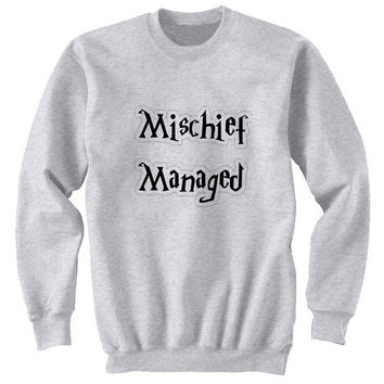 mischief managed sweater Gray Sweatshirt Crewneck Men or Women for Unisex Size with variant colour