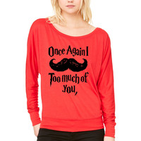 Mustache too much of you WOMEN'S FLOWY LONG SLEEVE OFF SHOULDER TEE