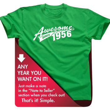 60th Birthday Gift For Men and Women - Awesome Since 1956 - 60 years Or ANY YEAR you want T-shirt Gift idea. More colors available AS-1956