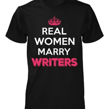 Real Women Marry Writers. Cool Gift - Unisex Tshirt