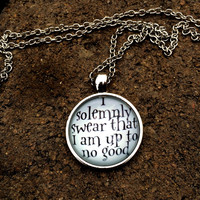 I solemnly swear that I am up to no good,  Harry Potter Quote Necklace,  J.K Rowling Quote Mischief Managed