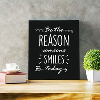 Be The Reason Someone Smiles Poster