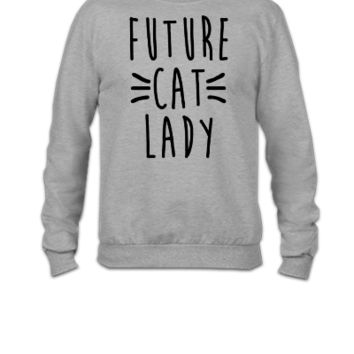 Future Cat Lady - Crewneck Sweatshirt
