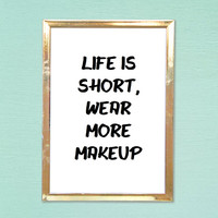 wear more makeup tumblr pintrest typographic Print word quote art print wall decor girly quote Typography tumblr room decor framed quote