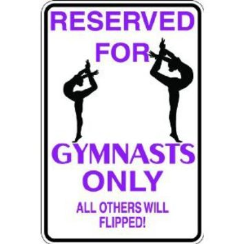 """7""""x10"""" 1mil thin plastic gymnast novelty parking sign for indoors or outdoors"""
