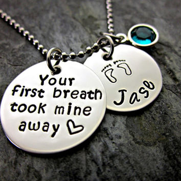 Your first breath took mine away - Personalized Mother's Necklace - Name - Birthstone - Baby Feet