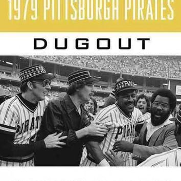 """Tales from the 1979 Pittsburgh Pirates Dugout: Remembering """"""""The Fam-a-Lee"""""""" (Tales from the Team)"""