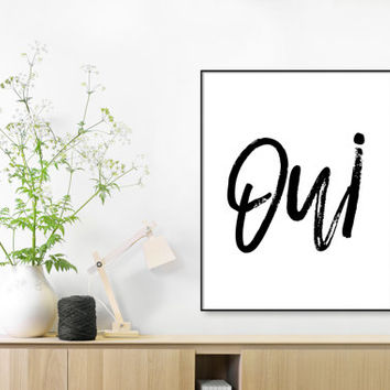 YES QUOTE,French Quote,Oui PRINTABLE art,French quote,typography wall art,calligraphy print,instant download black and white art,modern art