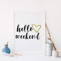 Printable art Hello weekend Heart print,Prints and quotes,wall decor,home print,poster,digital print,printable quote,home poster,download