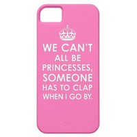 Hot Pink We Can't All Be Princesses iPhone 5 Case from Zazzle.com. Design is © 2012, Diamond Images Design, Please refrain from copying.