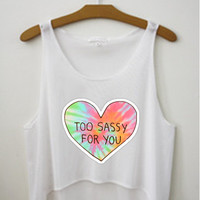Too Sassy For You Tank Crop Top Shirt