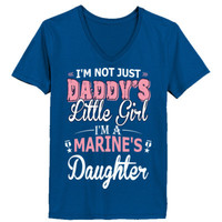 I'M Not Just Daddy's Lttle Girl I'M A Marine's Daughter - Ladies' V-Neck T-Shirt