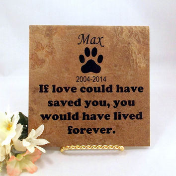 "Pet Memorial Sign ""If Love Could Have Saved You"""