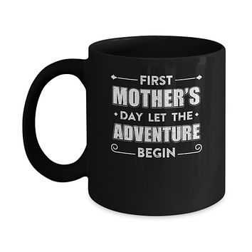 First Mother's Day Let The Adventure Begin Mommy Mug