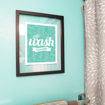 Modern Bathroom Art Print Wash Your Hands - Bath Wall Art - Bathroom Decor in Sea Green Typography Poster 8x10 Digital Print