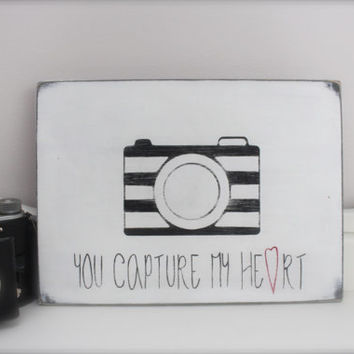 Valentine Sign, Wood Wall Art, Sign, Wood Sign, Camera, You Capture My Heart, Quote on Wood