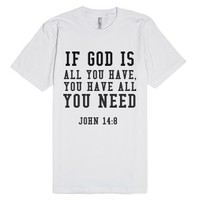 God is all you need-Unisex White T-Shirt