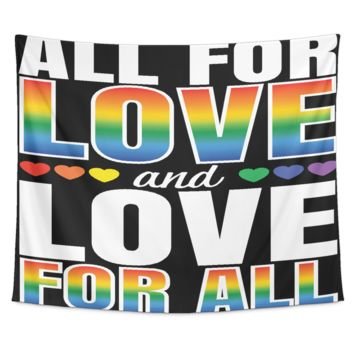 LGBT Gay Pride Tapestry - All For Love And Love For All