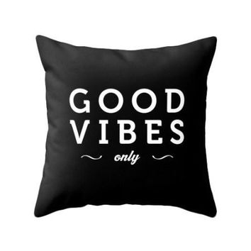 Good vibes only Black typography throw pillow Black and white pillow case
