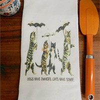 Cat Towel Cat Lover Flour Sack Kitchen Towel Cats Have Staff