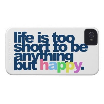 Life is too short to be anything but happy tough iphone 4 covers from Zazzle.com
