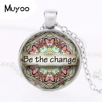 Be the Change Mandala Art Print Pendant Necklace Yoga Zen Meditation Spiritual Metaphysical HZ1