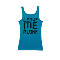 Ladies Leave Me Alone Tank Turquoise
