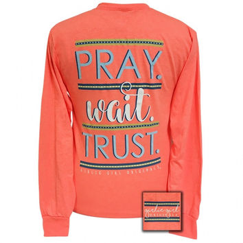 Girlie Girl Preppy Pray Wait Trust Faith Long Sleeve T-Shirt