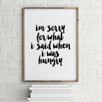 "Kitchen poster""I was hungry""Funny poster Funny art Funny quote Kitchen quote Motivational quote Inspirational art Printable poster Home art"