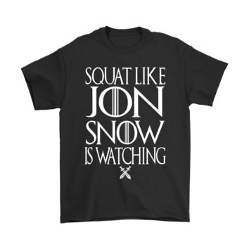 ESBCV3 Squat Like Jon Snow Is Watching Game Of Thrones Shirts