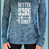 Pullover Unisex Burnout Workout Hoodie. Better Sore Than Sorry. Weight Lifting or Running Hoodie. Womens or Mens Hoody. Motivational Shirt.