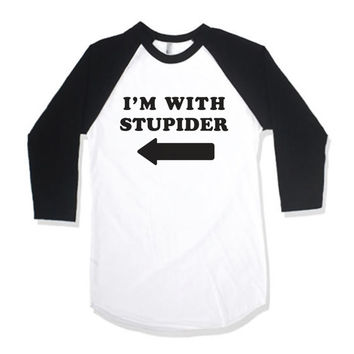 I'm With Stupider
