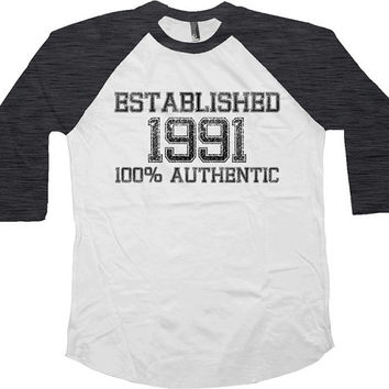 Birthday Raglan Established 1991 (Any Year) 100% Authentic 25th Birthday Gift American Apparel 25 Years Old Custom 3/4 Sleeve Shirt - SA511