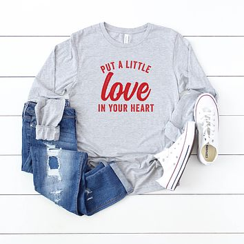 Put a Little Love in your Heart Long Sleeve Graphic Tee