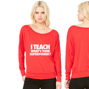 I Teach What's Your Superpower6 women's long sleeve tee