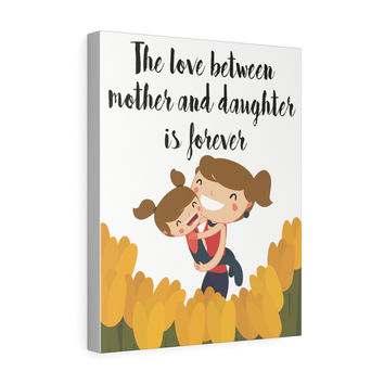 Mothers Day Gifts Wall Decor The Love Between Mother and Daughter is Forever