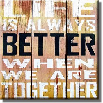 Life is Always Better When We are Together Picture on Stretched Canvas, Wall Art Décor, Ready to Hang