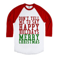 DON'T TELL ME TO SAY HAPPY HOLIDAYS-MERRY CHRISTMAS