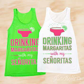 Bachelorette Party Tank Tops | Drinking Margaritas with My Senoritas | Neon Green and Pink