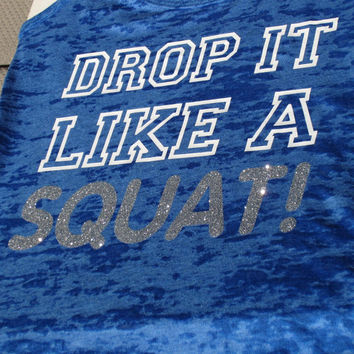 DROP It Like A SQUAT Burnout Razorback TANK top. Gym Workout Tank Top Exercise Women's Workout clothes Glitter Sparkle Bling