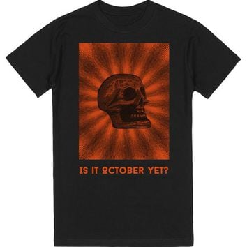 Is it October Yet? | T-Shirt | SKREENED