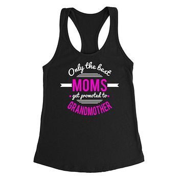 Only the best moms  get promoted to grandmother gifts for mom, grandma to be announcement Ladies  Racerback Tank Top