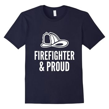 Firefighter & Proud Firemen Firewomen T-Shirt