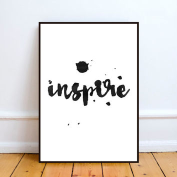 inspire,digital art print,office decor,word art,watercolor prints,inspirational quote,printable art,typography print,home wall art,instant d