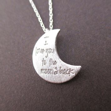 Crescent Moon Shaped I Love You To the Moon & Back Quote Pendant Necklace in Silver