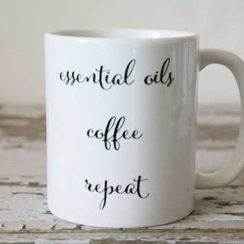 Essential Oils Coffee Mug | Funny Coffee Mug | Gift for Sister | Best Friend Gift | Gift for Wife | CoWorker Gift | Gift for Her | Cute Mug
